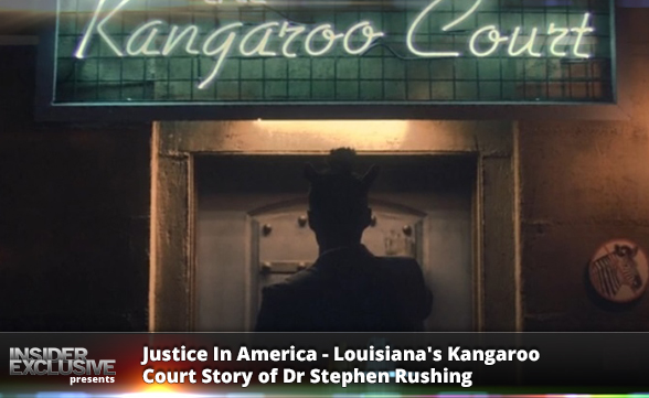 Justice In America - Louisiana's Kangaroo Court Story Of Dr Stephen Rushing