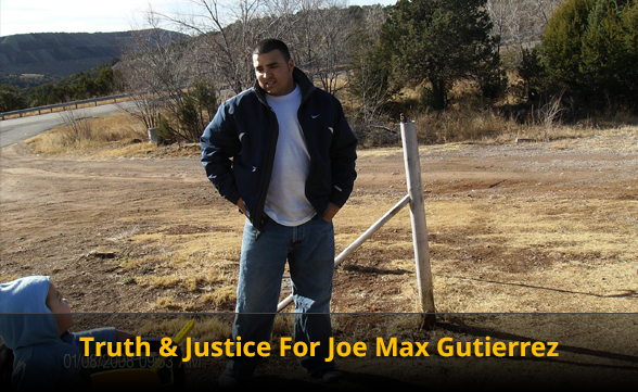 Truth & Justice For Joe Max Gutierrez