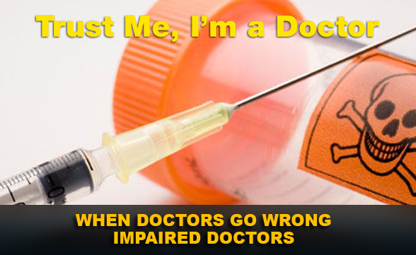 When Doctors Go Wrong - Impaired Doctors