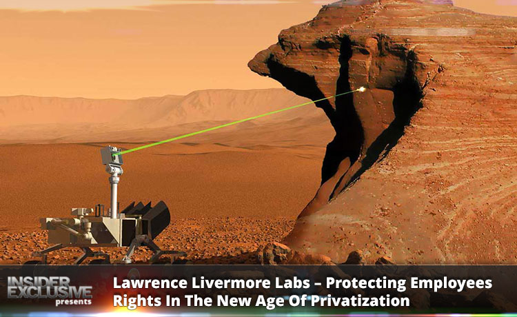 Lawrence Livermore Labs – Protecting Employees Rights In The New Age Of Privatization