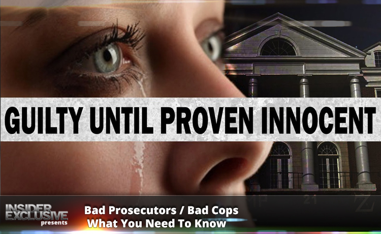 Bad Prosecutors / Bad Cops - What You Need To Know