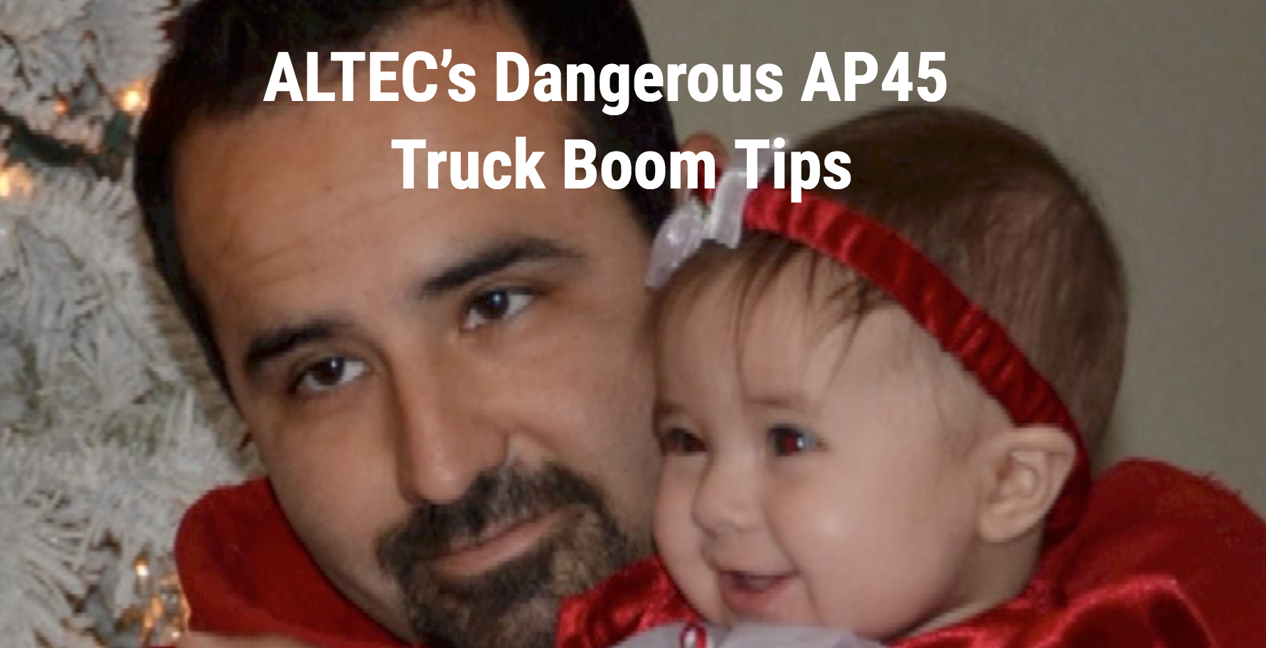 ALTEC's Dangerous AP45  Truck Boom Tips